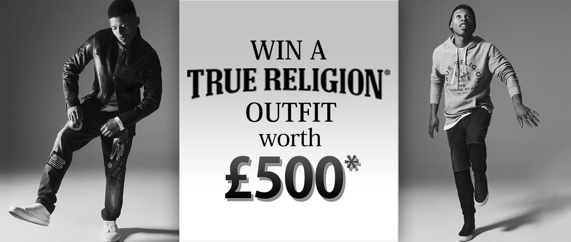 WIN a True Religion Outfit Worth £500*
