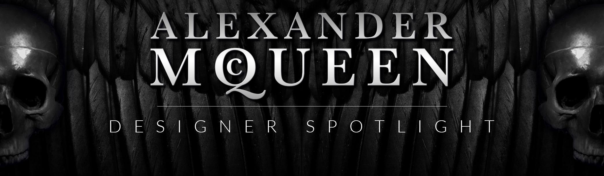 Designer Spotlight: Alexander McQueen